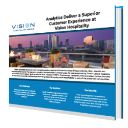 Analytics Deliver a Superior Customer Experience at Vision Hospitality